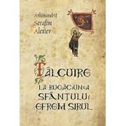 Talcuire la Rugaciunea Sfantului Efrem Sirul/Arhimandrit Serafim Alexiev