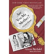 Are You My Mother': A Comic Drama, Paperback/Alison Bechdel