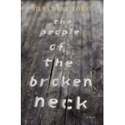 The People of the Broken Neck, Paperback/Silas Dent Zobal
