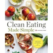 Clean Eating Made Simple: A Healthy Cookbook with Delicious Whole-Food Recipes for Eating Clean, Paperback