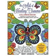 The Art of Healing Trauma Coloring Book Revised Edition: Therapeutic Coloring Pages and Exercises for Stress, Anxiety, and Ptsd, Paperback/Heidi Hanson