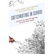 Sketchnoting in School. Discover the Benefits (and Fun) of Visual Note Taking, Paperback/Mary Ann Bell