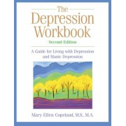The Depression Workbook: A Guide for Living with Depression and Manic Depression, Paperback