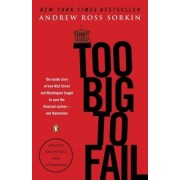 Too Big to Fail: The Inside Story of How Wall Street and Washington Fought to Save the Financial System--And Themselves, Paperback