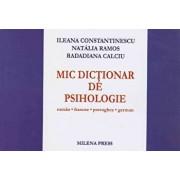 Mic dictionar de psihologie. Roman-francez-portughez-german/Ileana Constantinescu, Natalia Ramos, Radadiana Calciu