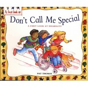 First Look At: Disability: Don't Call Me Special, Paperback/Pat Thomas