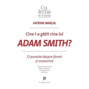 Cine I-a gatit cina lui Adam Smith'