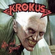 Krokus - Alive and Screamin' (0886977129520) (1 CD)