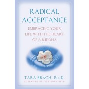 Radical Acceptance: Embracing Your Life with the Heart of a Buddha (Brach Tara)(Paperback) (9780553380996)