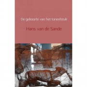 De geboorte van het toneelstuk - Hans van de Sande