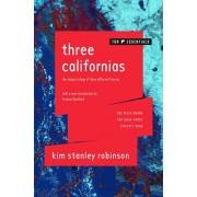 Three Californias: The Wild Shore, the Gold Coast, and Pacific Edge, Paperback/Kim Stanley Robinson