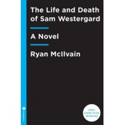 The Life and Death of Sam Westergard