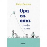 Opa en oma zonder stress - Bieke Geenen