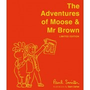 The Adventures of Moose and MR Brown (Limited Edition), Hardcover/Paul Smith