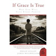 If Grace Is True: Why God Will Save Every Person, Paperback