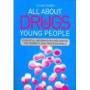 All About Drugs and Young People - Essential Information and Advice for Parents and Professionals (Cohen Julian)(Paperback) (9781849054270)