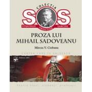 Proza lui Mihail Sadoveanu.