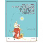Mijn oma is van peperkoek en mijn opa ruikt naar chocola - Evelien De Vlieger