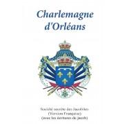 Charlemagne d'Orleans: (avec l'criture de Jacob), Paperback/Societe Secrete of Jacobites