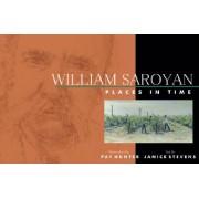 William Saroyan - Places in Time (Stevens Janice)(Cartonat) (9781933502243)
