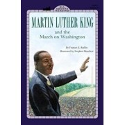 Martin Luther King, Jr. and the March on Washington, Paperback/Frances Ruffin