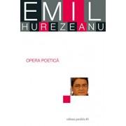 Opera Poetica/Emil Hurezeanu