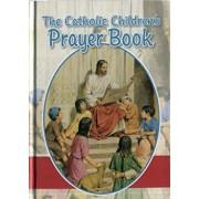 The Catholic Children's Prayer Book, Hardcover/Louis M. Savary