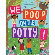 We Poop on the Potty, Hardcover/West Side Publishing