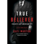 True Believer: Stalin's Last American Spy, Hardcover