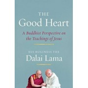 The Good Heart: A Buddhist Perspective on the Teachings of Jesus, Paperback/Dalai Lama