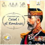 Cunoaste-l pe...Carol I al Romaniei/***