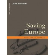 Saving Europe: Anatomy of a Dream