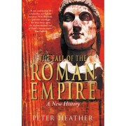 Fall of the Roman Empire. A New History, Paperback/Peter Heather