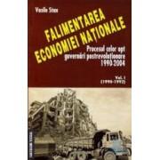Falimentarea economiei nationale vol.1 1990-1992 - Vasile Stan
