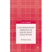 Contemporary Debates in Holocaust Education