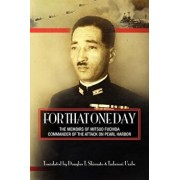 For That One Day: The Memoirs of Mitsuo Fuchida, the Commander of the Attack on Pearl Harbor, Paperback/Tadanori Urabe