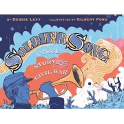 Soldier Song: A True Story of the Civil War, Hardcover