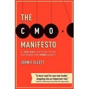 The Cmo Manifesto: A 100-Day Action Plan for Marketing Change Agents, Paperback/John F. Ellett