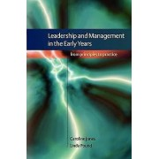 Leadership and Management in the Early Years From Principles to Pra...