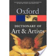 Oxford Dictionary of Art and Artists (Chilvers Ian (Freelance writer and editor))(Paperback) (9780199532940)