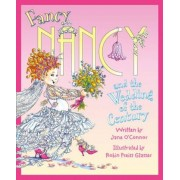 Fancy Nancy and the Wedding of the Century, Paperback