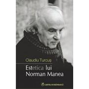 Estetica lui Norman Manea/Claudiu Turcus