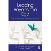 Leading Beyond the Ego. How to Become a Transpersonal Leader, Paperback/John Knights