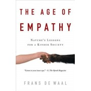 The Age of Empathy: Nature's Lessons for a Kinder Society, Paperback