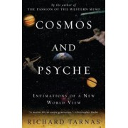 Cosmos and Psyche: Intimations of a New World View, Paperback