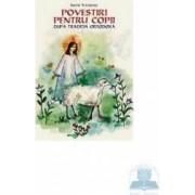 Povestiri pentru copii dupa traditia ortodoxa - Ileana Vasilescu