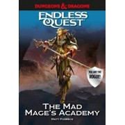 Dungeons & Dragons: The Mad Mage's Academy: An Endless Quest Book, Paperback/Matt Forbeck