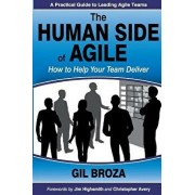 The Human Side of Agile - How to Help Your Team Deliver, Paperback/Gil Broza