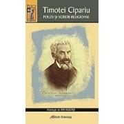 Timotei Cipariu. Poezii si scrieri religioase/Buzasi Ion