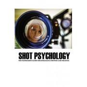 Shot Psychology: The Filmmaker's Guide for Enhancing Emotion and Meaning, Paperback/Greg Keast